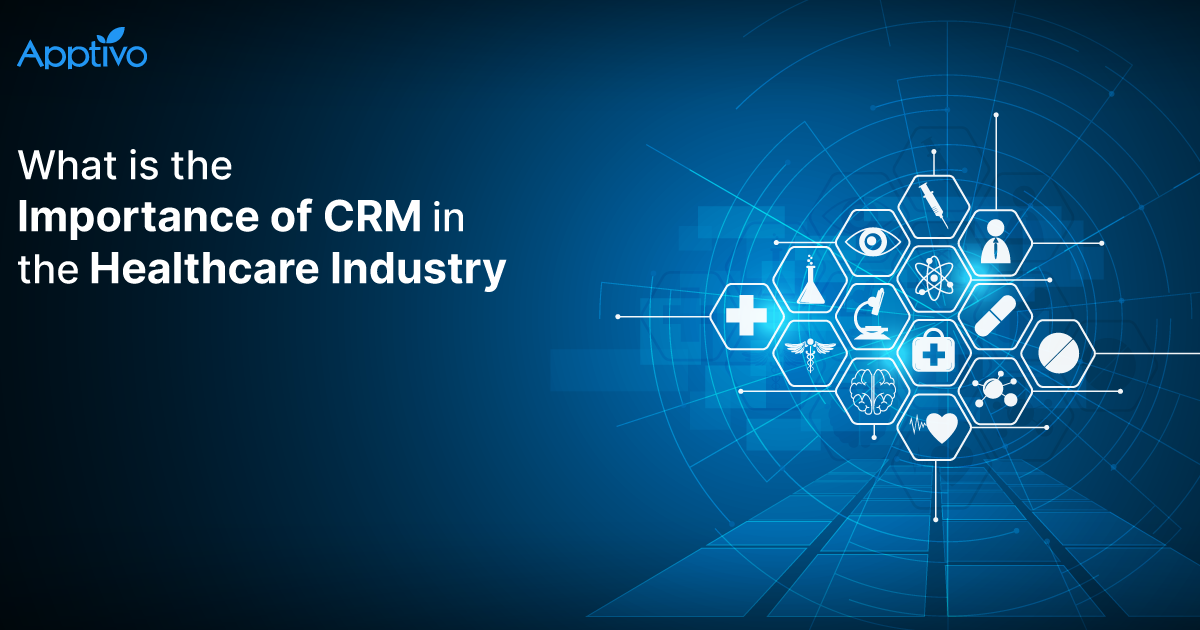 What is the Importance of CRM in the Healthcare Industry